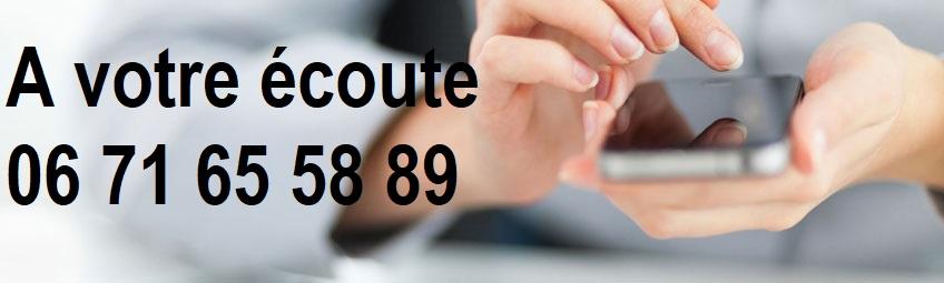 A votre écoute au 06 71 65 58 89